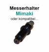 Mimaki Messerhalter